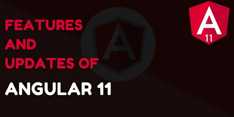 features in angular 11