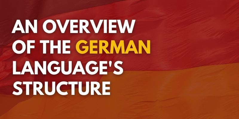 An overview of the German language's structure